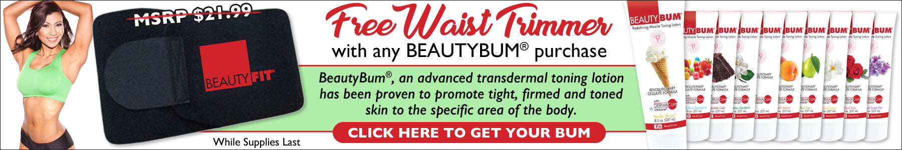 FREE Waist Trimmer with BeautyBum® Purchase