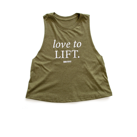 love to LIFT. - Crop Tank  (Military Green)