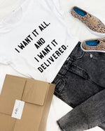 I WANT IT ALL TEE