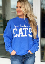 YOU HAD ME AT CATS SWEATSHIRT