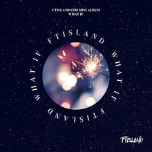 "FTISLAND ""WHAT IF"""