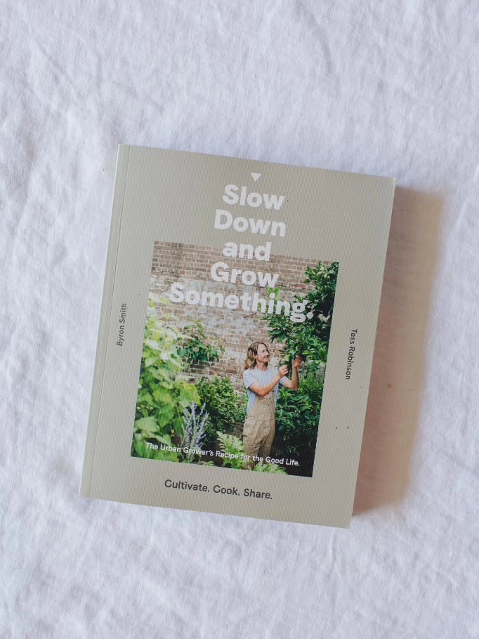 Slow Down and Grow Something- Byron Smith