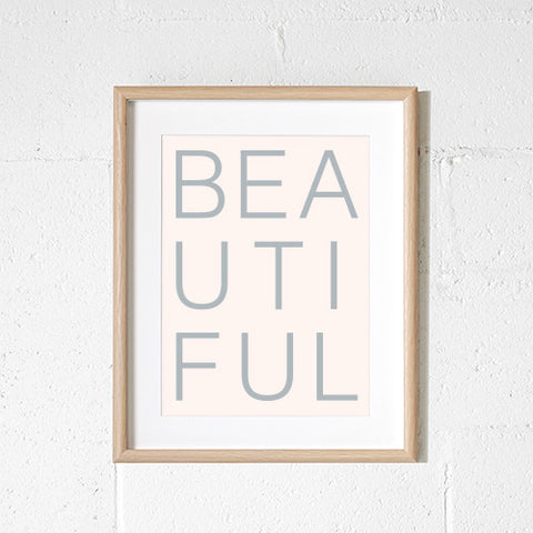 'BEAUTIFUL' Print by Sprout and Sparrow