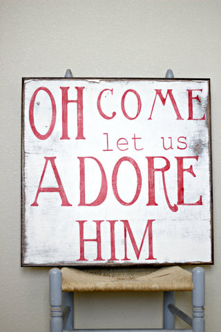 Let Us Adore Him Wood Sign