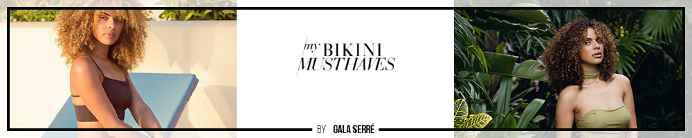 My Bikini Must Haves by Gala Serré - Best Bikini Bloggers