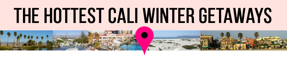 The Hottest Cali Winter Getaways - places, landmarks, california, beaches