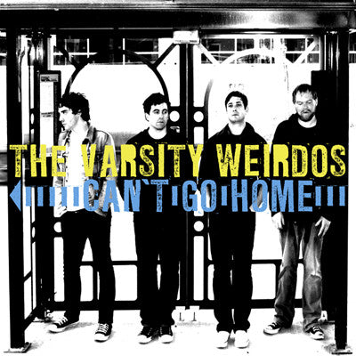 "The Varsity Weirdos 'Can't Go Home' 12"" LP"