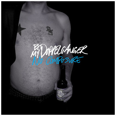 Be My Doppelganger 'No Composure' CD