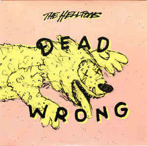 The Helltons 'Dead Wrong' 10""
