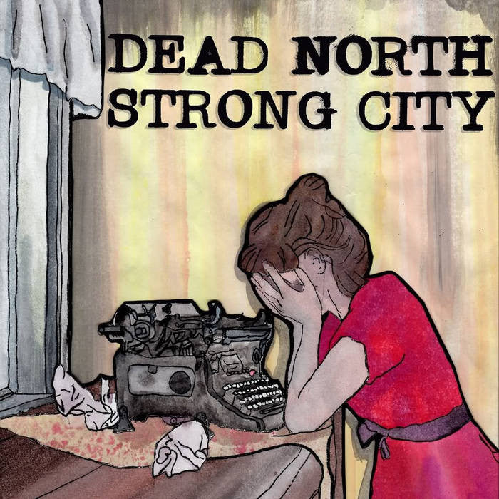 Dead North / Strong City Split 7""