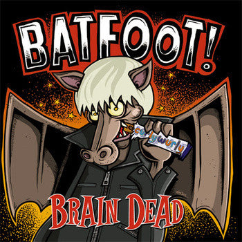 Batfoot! 'Brain Dead' CD
