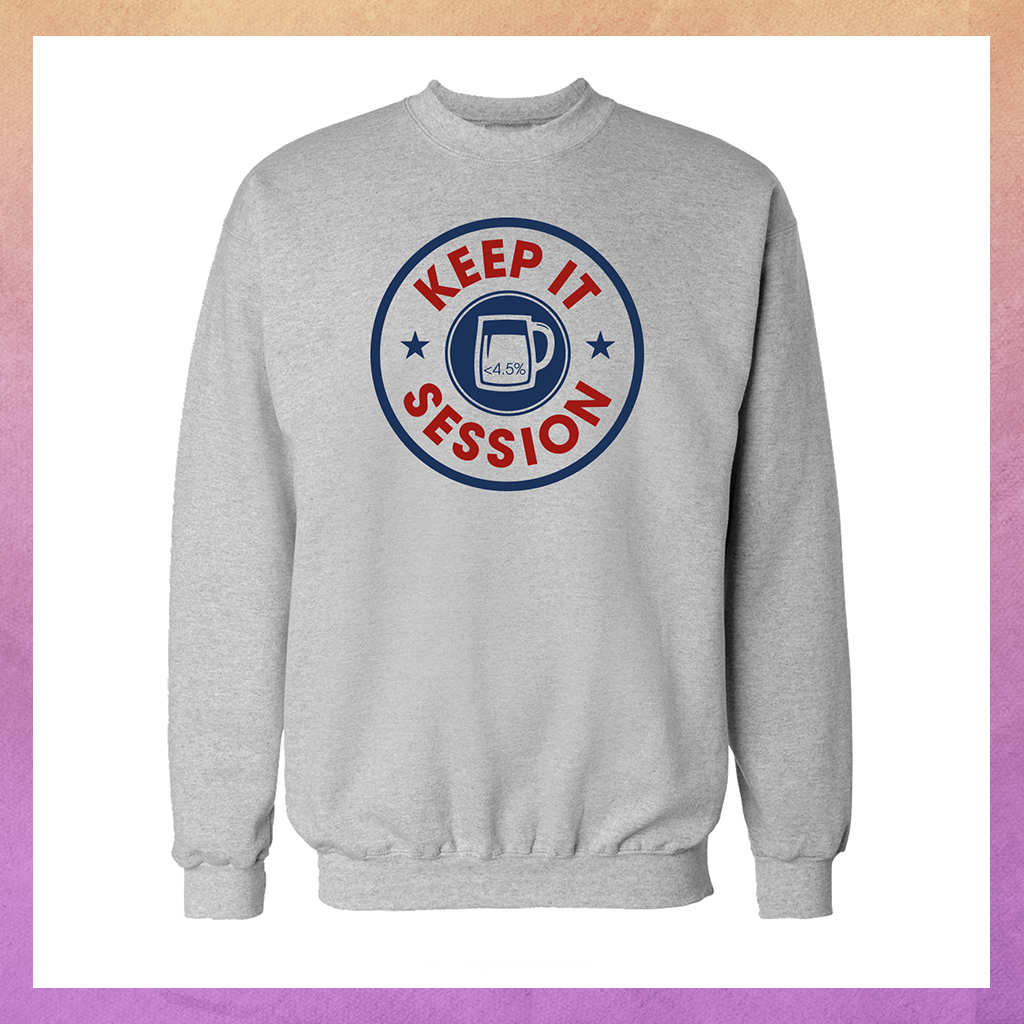 KEEP IT SESSION SWEATSHIRT