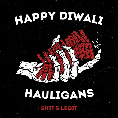 Happy Diwali Hauligans Haul Apparel Artwork Streetwear