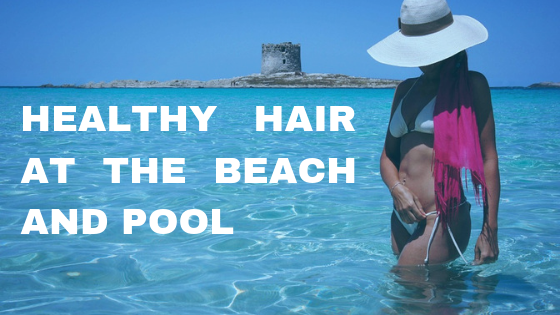 Ask Dr. Ena: Hair Protection at the Beach and Pool- Swimming