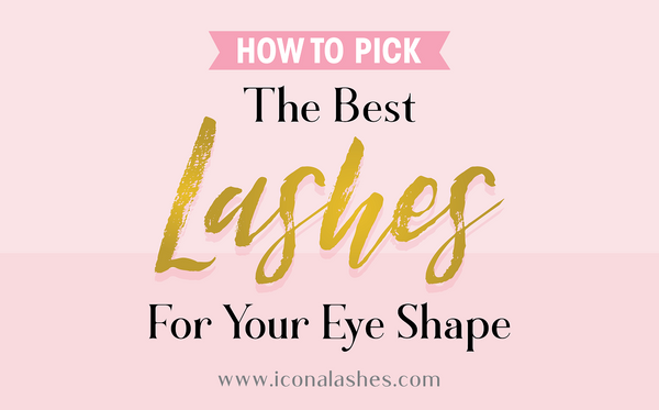 How To Pick The Best Lashes For Your Eye Shape