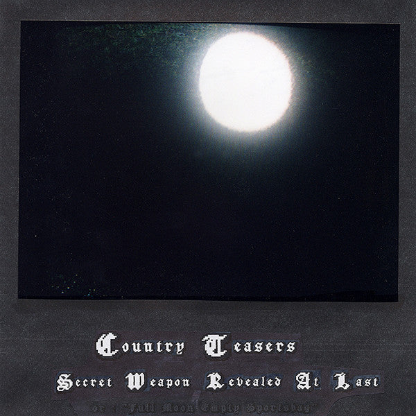 Country Teasers - Secret Weapon Revealed At Last (aka Full Moon Empty Sports Bag) LP