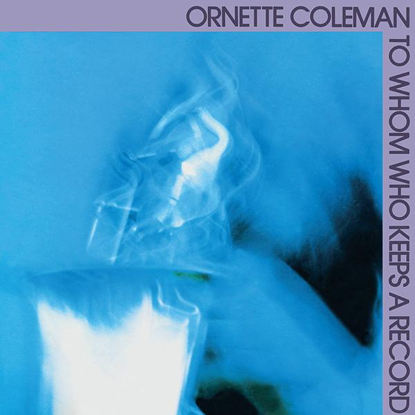 Ornette Coleman - To Whom Who Keeps A Record LP