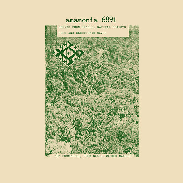 Pit Piccinelli / Fred Gales / Walter Maioli - Amazonia 6891: Sounds From Jungle, Natural Objects, Echo And Electronic Waves 2xLP