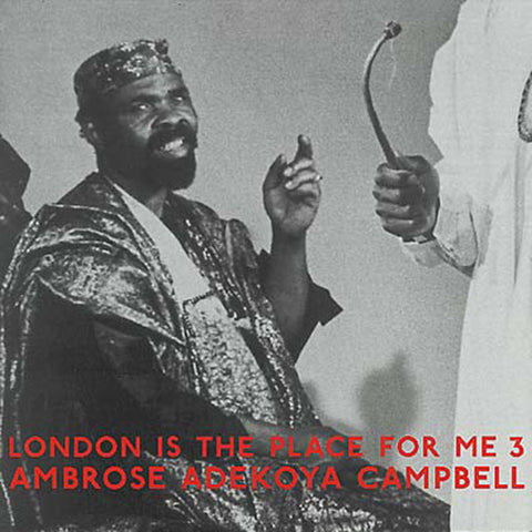 Ambrose Adekoya Campbell - London Is The Place For Me 3 2XLP