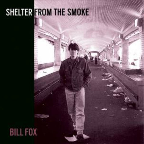 Bill Fox - Shelter From The Smoke 2xLP
