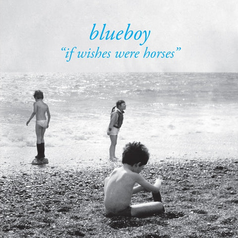 Blueboy - If Wishes Were Horses LP