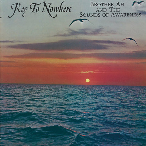 Brother Ah & The Sounds Of Awareness - Key To Nowhere LP