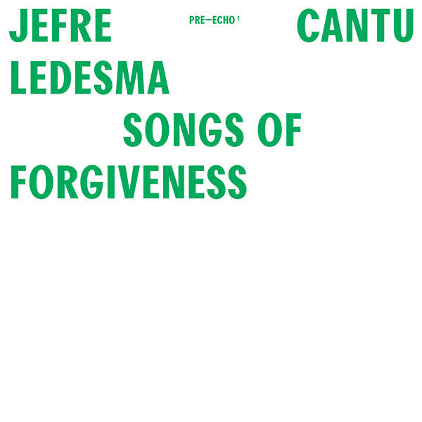 Jefre Cantu-Ledesma - Songs Of Forgiveness LP