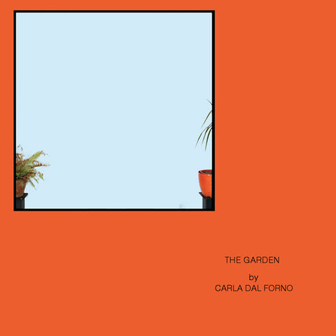 Carla Dal Forno - The Garden 12""
