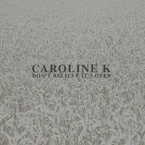 Caroline K - Don't Believe It's Over 12""