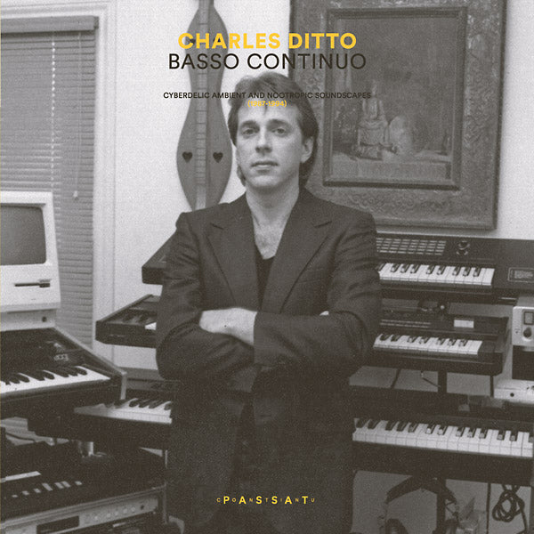 Charles Ditto - Basso Continuo: Cyberdelic Ambient And Nootropic Soundscapes (1987-1994) LP