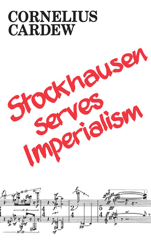 Cornelius Cardew - Stockhausen Serves Imperialism Book