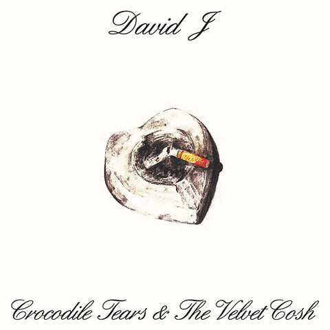 David J - Crocodile Tears And The Velvet Cosh LP