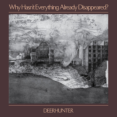 Deerhunter - Why Hasn't Everything Already Disappeared? LP