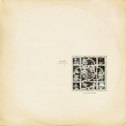 Dome - Dome 4: Will You Speak This Word LP