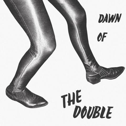 The Double - Dawn Of The Double LP