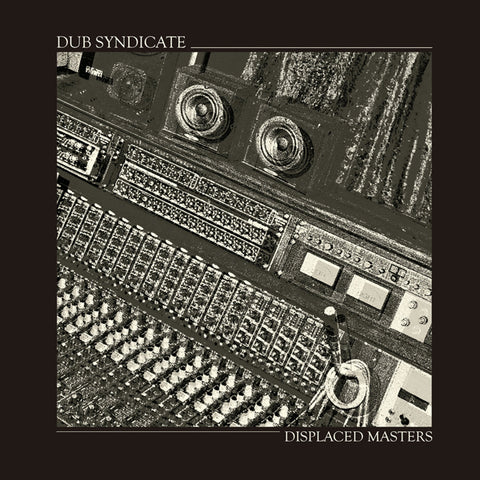 Dub Syndicate - Displaced Masters LP