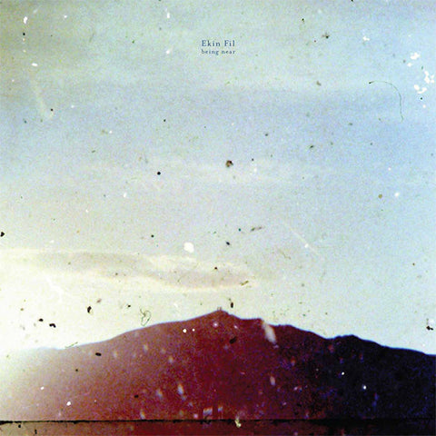 Ekin Fil - Being Near LP