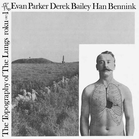 Evan Parker / Derek Bailey / Han Bennink - The Topography Of The Lungs LP