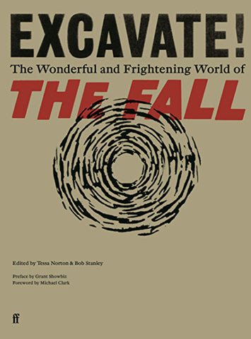 Excavate! The Wonderful And Frightening World Of The Fall Book
