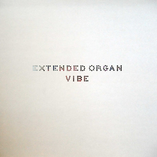 Extended Organ - Vibe LP