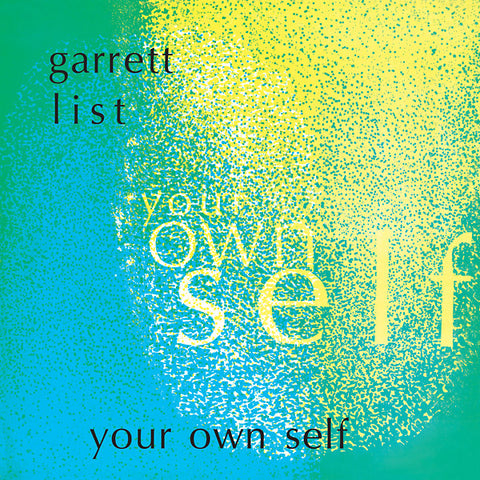 Garrett List - Your Own Self LP