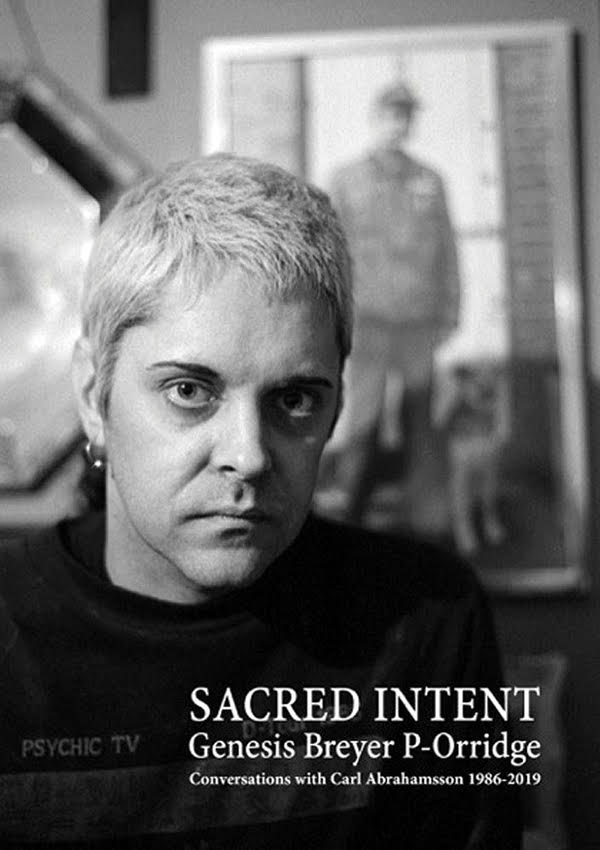 Genesis Breyer P-Orridge - Sacred Intent: Conversations with Carl Abrahamsson 1986-2019 Book