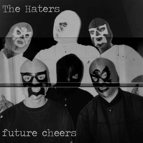 The Haters - Future Cheers LP