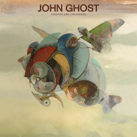 John Ghost - Airships Are Organisms LP