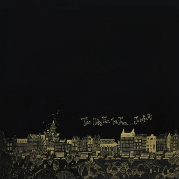 Josef K - The Only Fun In Town 2xLP