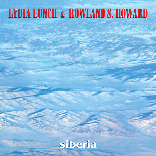 Lydia Lunch & Rowland S. Howard - Siberia LP