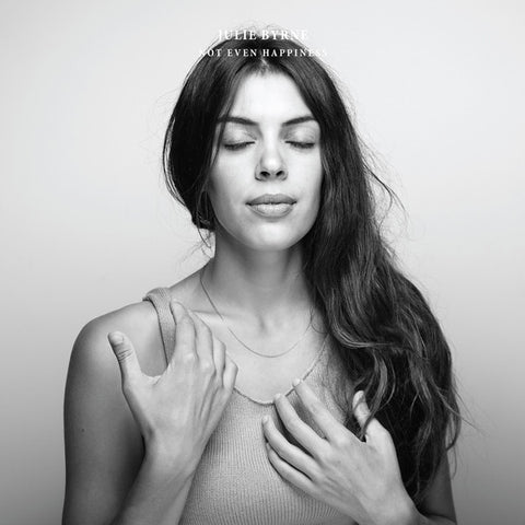 Julie Byrne - Not Even Happiness LP