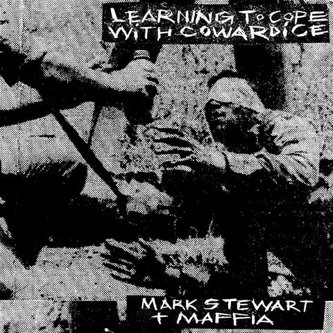 Mark Stewart & Maffia - Learning To Cope With Cowardice 2xLP