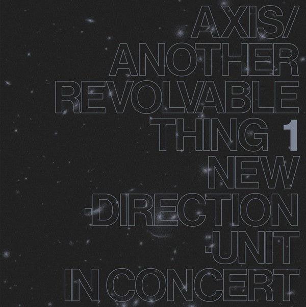 Masayuki Takayanagi New Direction Unit - Axis / Another Revolvable Thing 1 LP