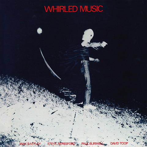 Max Eastley / Steve Beresford / Paul Burwell / David Toop - Whirled Music LP
